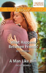 Essence Duo : What Happens Between Friends / A Man Like Him - Beth Andrews