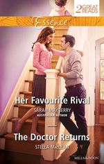Her Favourite Rival/The Doctor Returns : Mills & Boon Essence    - Sarah Mayberry