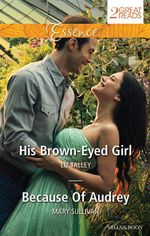 His Brown-Eyed Girl / Because Of Audrey : Mills & Boon Essence - Liz Talley