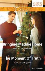 Bringing Maddie Home/The Moment Of Truth : Mills & Boon Essence - Janice Kay Johnson