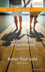 Adventures In Parenthood/Better Than Gold : Adventures In Parenthood / Better Than Gold - Dawn Atkins