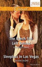 The Ranch She Left Behind/Sleepless In Las Vegas : Mills & Boon Essence   - Kathleen O'Brien