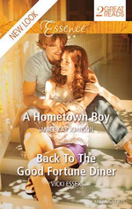 A Hometown Boy/back To The Good Fortune Diner : Mills & Boon Essence - Vicki Essex Janice Kay Johnson