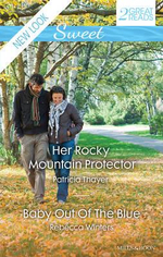 Her Rocky Mountain Protector/baby Out Of The Blue - Patricia Thayer