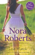 Love Match : TWO BOOKS IN ONE: Opposites Attract & Blithe Images - Nora Roberts