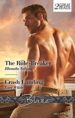 The Rule-breaker / Crash Landing : Blaze Duo - Rhonda Nelson