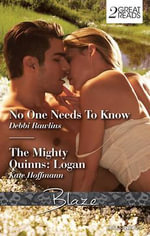 No One Needs To Know / The Mighty Quinns : Logan - Debbi Rawlins