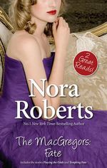 The MacGregors : Fate : Playing the Odds / Tempting Fate - Nora Roberts