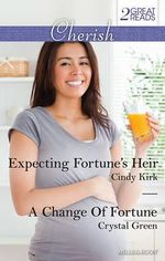 Expecting Fortune's Heir/A Change Of Fortune - Cindy Kirk