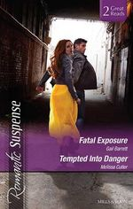 Fatal Exposure/Tempted Into Danger - Gail Barrett