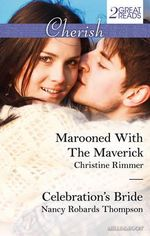 Cherish Duo : Marooned With The Maverick / Celebration's Bride - Christine Rimmer
