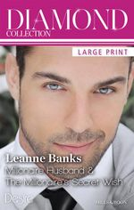 Leanne Banks Diamond Collection 201309/Millionaire Husband/The Millionaire's Secret Wish : Mills & Boon Diamond Collection   - Leanne Banks