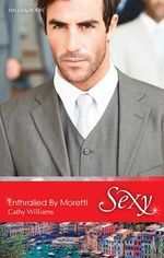 Enthralled By Moretti : Sexy S. - Cathy Williams