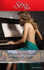 At No Man's Command - Melanie Milburne