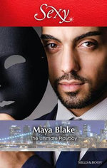 The Ultimate Playboy - Maya Blake