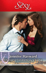 Changing Constantinou's Game : Mills & Boon Sexy - Jennifer Hayward