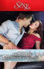 Taken Over by the Billionaire - Miranda Lee