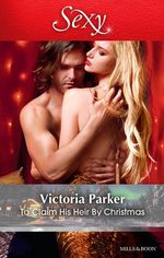 To Claim His Heir by Christmas - Victoria Parker