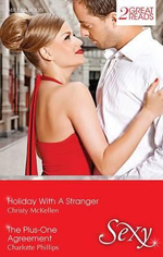 Holiday With A Stranger/The Plus-One Agreement : Sexy Duo - Christy McKellen