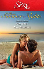 Her Hottest Summer Yet / The Heat of the Night : Sexy S. - Ally Blake