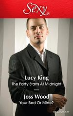 The Party Starts at Midnight / Your Bed or Mine? - Lucy King