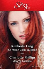 The Million-Dollar Question/Man vs. Socialite - Kimberly Lang