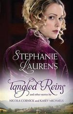 Tangled Reins and Other Stories : SizzleToo Fast to FallAlone with You - Stephanie Laurens