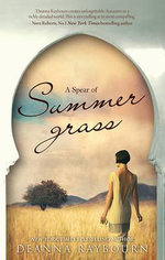 A Spear Of Summer Grass - Deanna Raybourn