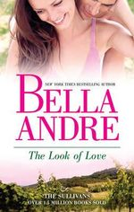 The Look Of Love : The Sullivans - Bella Andre