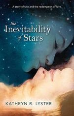 The Inevitability Of Stars - Kathryn Lyster