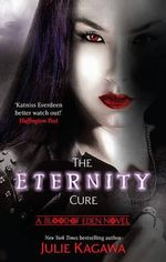 The Eternity Cure : Blood of Eden - Julie Kagawa