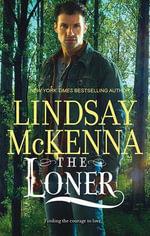 The Loner : Mira - Lindsay McKenna