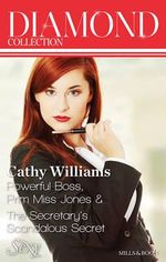 Powerful Boss, Prim Miss Jones/the Secretary's Scandalous Secret - Cathy Williams