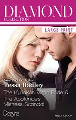 Tessa Radley Diamond Collection 201307 : The Kyriakos Virgin Bride / The Apollonides Mistress Scandal - Tessa Radley