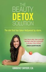 The Beauty Detox Solution - Kimberly Snyder
