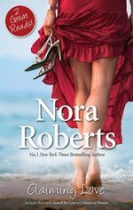 Claiming Love : Search For Love / Island Of Flowers - Nora Roberts