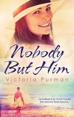 Nobody But Him - Victoria Purman