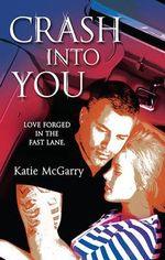 Crash Into You : Harlequin Teen - Katie McGarry