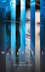 Waterfell  : The Aquarathi : Book 1 - Amalie Howard