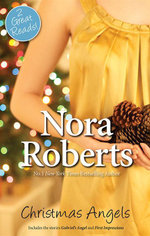Christmas Angels : Gabriel's Angel / First Impressions - Nora Roberts