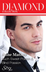 Such Sweet Poison / Blind Passion : Anne Mather Diamond Collection - Anne Mather