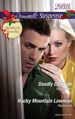 Romantic Suspense Duo Plus Bonus Novella/Deadly Charade/Rocky Mountain Lawman/Shadow Lies : Deadly Charade / Rocky Mountain Lawman / Shadow Lies - Virna DePaul