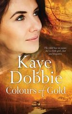 Colours Of Gold : MIRA Series - Kaye Dobbie
