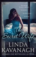 The Secret Wife : MIRA Regular S. - Linda Kavanagh
