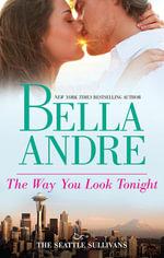 The Way You Look Tonight : MIRA Regular S. - Bella Andre