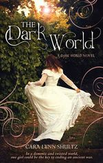 The Dark World - Cara Lynn Shultz