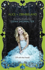 Alice in Zombieland : The White Rabbit Chronicles : Book 1 - Gena Showalter