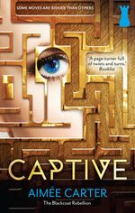 Captive : The Blackcoat Rebellion : Book 2 - Aimee Carter