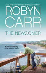 The Newcomer : MIRA Series - Robyn Carr