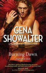 Burning Dawn : Angels of the Dark : Book 3 - Gena Showalter